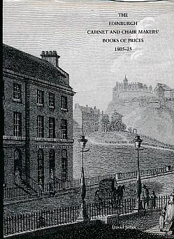 The Edinburgh Cabinet and Chair Makers' Book of Prices 1805-25: Jones, David [intro.]