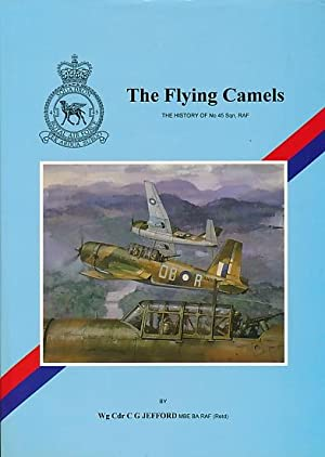 The Flying Camels: The History of No: Jefford, C G