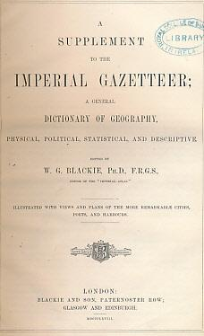 A Supplement to The Imperial Gazetteer; A: Blackie, W G