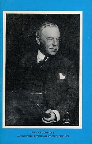 Sir Nigel Gresley. A Centenary Commemoration Excursion.: Gresley, Nigel