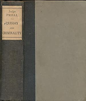 Passion and Criminality in France. A Legal: Proal, Louis