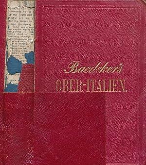 Ober-Italien [Oberitalien]. [Upper Italy] Handbuch für Reisende.: Baedeker, Karl