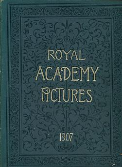 Royal Academy Pictures and Sculpture 1907. Illustrating: MacWhirter, John; Poynter,