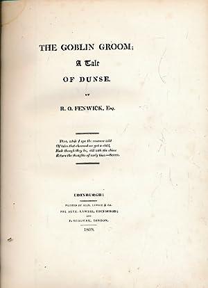 The Goblin Groom: A Tale of Dunse: Fenwick, R O