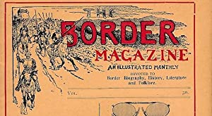 The Border Magazine - An Illustrated Monthly Volume 17. January - December 1912 No 193-204. 12 ...