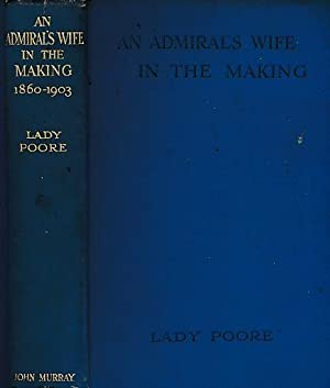 An Admiral's Wife in the Making. Signed copy: Poore, Lady