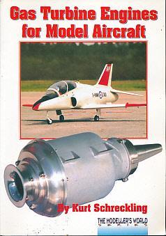 Gas Turbine Engines for Model Aircraft. The: Shreckling, Kurt