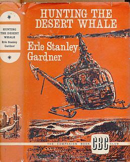 Hunting the Desert Whale: Gardner, Erle Stanley