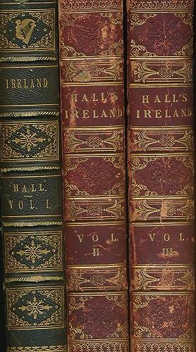 Ireland: Its Scenery, Character &c. Three volume: Hall, S C