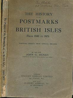 The History of The Postmarks of the: Hendy, John G