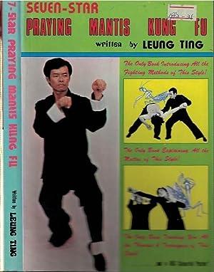 Master Lee Kam Wing's Seven-Star Praying Mantis: Ting, Leung