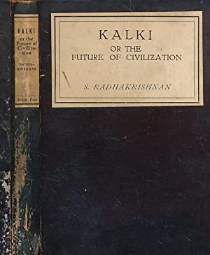 Kalki or the Future of Civilization. To-day: Radhakrishnan, S