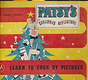 Patsy's Christmas Reflections. Learn to Cook by: Patsy