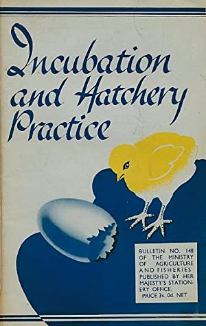 Incubation and Hatchery Practice: Allcroft, W M