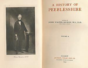 A History of Peeblesshire. Volume II. [of: Buchan, James Walter