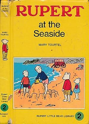 Rupert at the Seaside. Rupert Little Bear: Tourtel, Mary