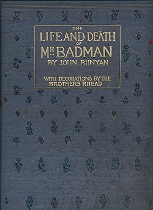 The Life and Death of Mr Badman. Presented to the World in a Familiar Dialogue Between Mr Wiseman ...