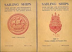 Sailing Ships: Their History and Development as Illustrated by the Collection of Ship-Models in the...