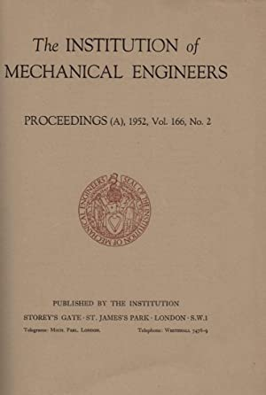 The Institution of Mechanical Engineers. Proceedings. Volume 166. 1952: Institution of Mechanical ...