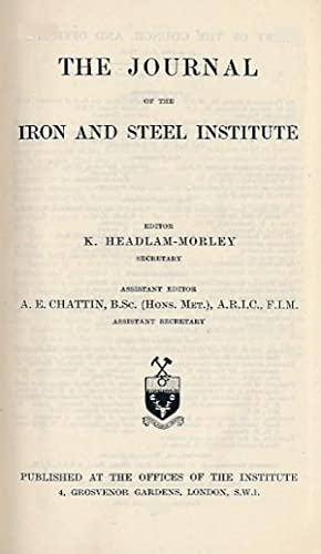 The Journal of the Iron and Steel Institute. Volume 131. 1935, part 1: Headlam-Moray, K [ed.]
