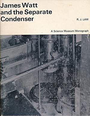 James Watt and the Separate Condenser: Law, R J