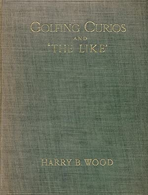Golfing Curios and 'The Like': Wood, Harry B