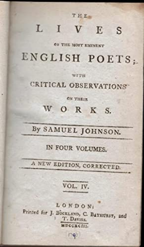 The Lives of the Most Eminent English Poets; With Critical Observations on their Works. Vol. IV: ...