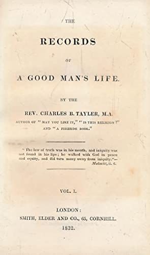 The Records of a Good Man's Life. 2 volume set: Tayler, Charles B