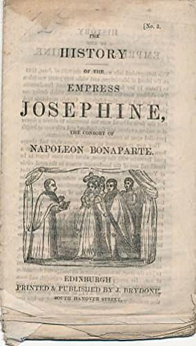 The History of the Empress Josephine. (No. 3): Chapbook