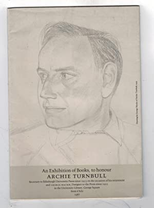 An Exhibition of Books to Honour Archie Turnbull Secretary to Edinburgh University Press since 1953...