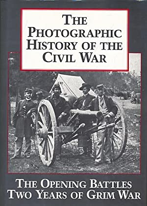 The Photographic History of the Civil War.: Miller, Francis Trevelyan