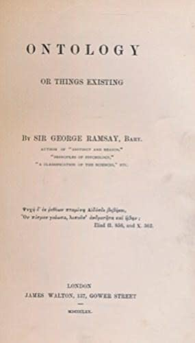 Ontology or Things Existing. Author's inscription: Ramsay, Sir George