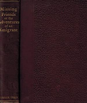 Missing Friends. Being the Adventures of a Danish Emigrant in Queensland (1871-1880): Danish ...