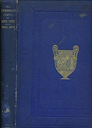 Descriptive Catalogue of a Cabinet of Roman Family Coins belonging to His Grace The Duke of ...