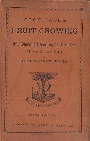 Profitable Fruit-Growing for Cottagers and Small Holders of Land: Wright, John