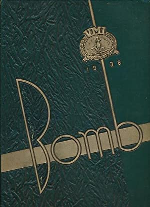 The Bomb. 1938. Annual Publication of the Corps of Cadets of Virginia Military Institute Lexington,...