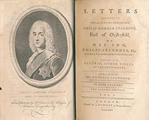 Letters Written by the Late Right Honourable Earl of Chesterfield to his Son, Philip Stanhope, Esq....