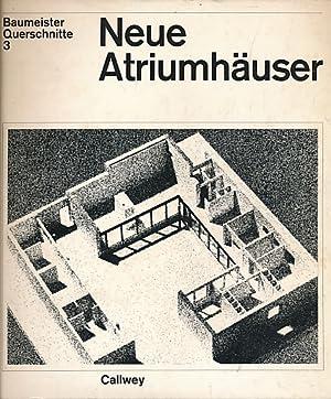 Baumeister Querschnitte 3. Neue Atriumhäuser: Peters, Paulhans [ed.]