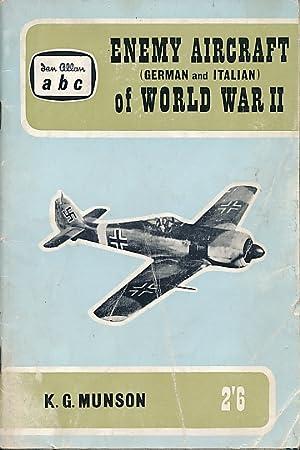 Enemy Aircraft (German and Italian) of World: Munson, Kenneth G