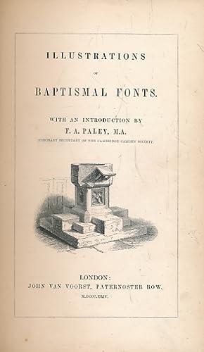 Illustrations of Baptismal Fonts: Paley, F A [intro.]
