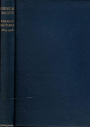 Lectures Delivered Before the Chemical Society. Faraday Lectures 1869-1928: Gibson, C S; Greenaway,...