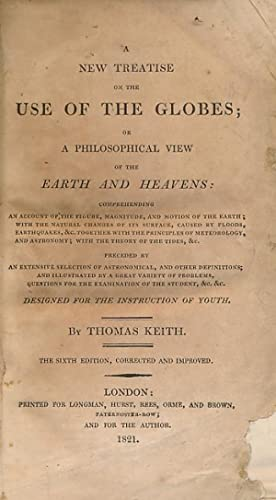 A New Treatise on the Use of Globes: Keith, Thomas