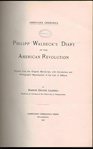 Philipp Waldeck's Diary of the American Revolution: Learned, Marion Dexter