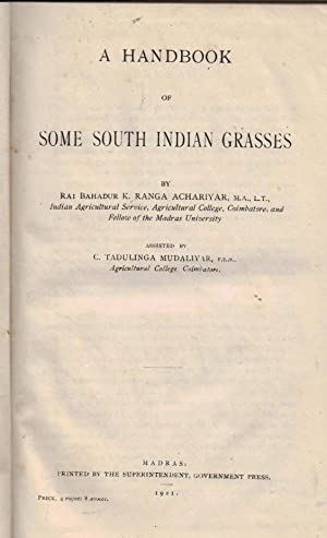 A Handbook of Some South Indian Grasses. Signed copy: Ranga Achariyar, Rai Bahadur K