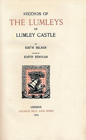 The Records of the Lumleys of Lumley Castle: Milner, Edith; Benham, Edith [ed.]
