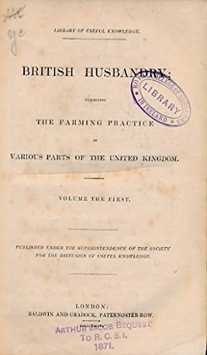 British Husbandry: Exhibiting the Farming Practice in Various Parts of the United Kingdom. 3 volume...