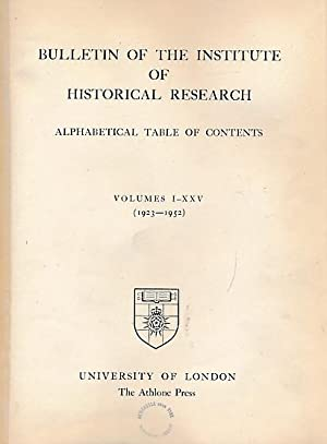 Bulletin of the Institute of Historical Research. Alphabetical Table of Contents, Volumes I-XXV (1-...
