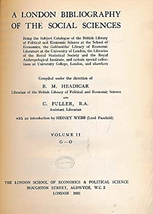 A London Bibliography of the Social Sciences. Volume II (2). G-O: Headicar, B M; Fuller, C [eds.]