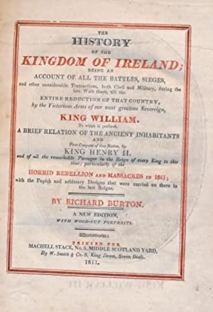 The History of the Kingdom of Ireland; Being an Account of All the Battles, Sieges, and Other ...