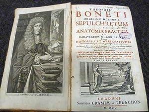 Sepulchretum Sive Anatomia Practica, ex Cadaveribus Morbo: Bonet, Theophilus [Theophili